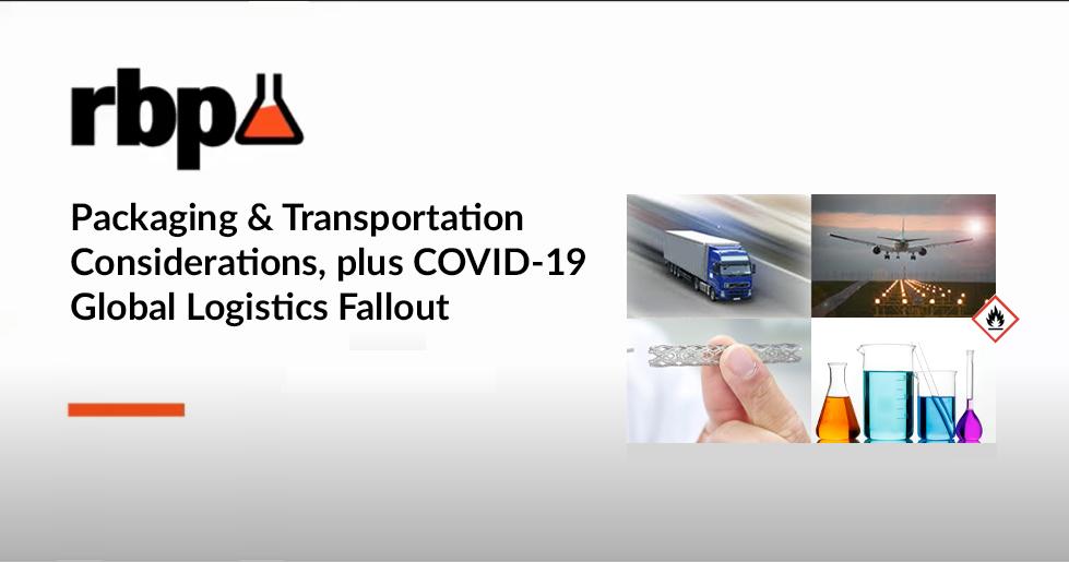 RBP webinar, Packaging & Transportation Considerations, plus COVID-19 Global Logistics Fallout